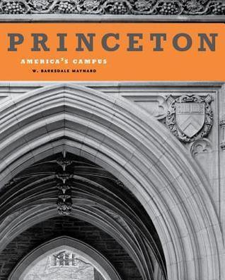 Princeton: Americas Campus  by  W. B. Maynard