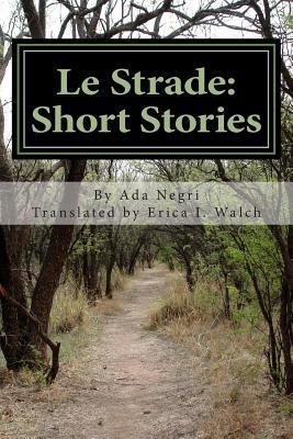Le Strade: Short Stories  by  Ada Negri