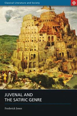Juvenal and the Satiric Genre Frederick Jones