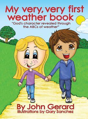 My Very, Very First Weather Book  by  John Gerard