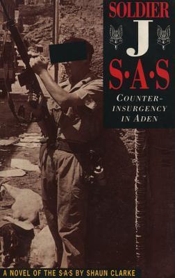 Soldier J: Counter Insurgency in Aden Shaun Clarke