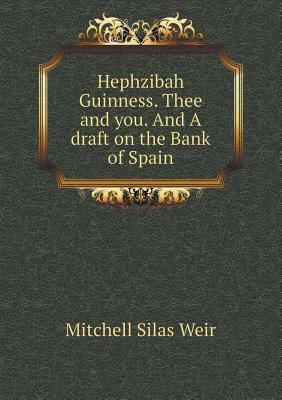 Hephzibah Guinness. Thee and You. and a Draft on the Bank of Spain Mitchell S Weir