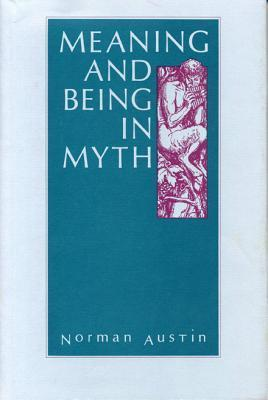 Meaning and Being in Myth Norman Austin