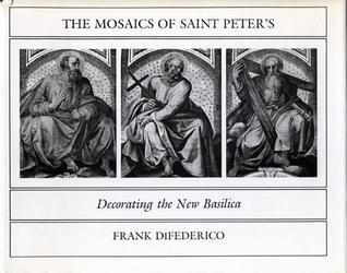 Mosaics of St. Peters Frank R. Difederico