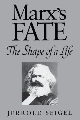 Marxs Fate  by  Jerrold E. Seigel