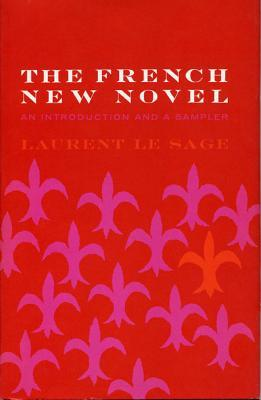 The French New Novel: An Introduction and a Sampler  by  Laurent Lesage
