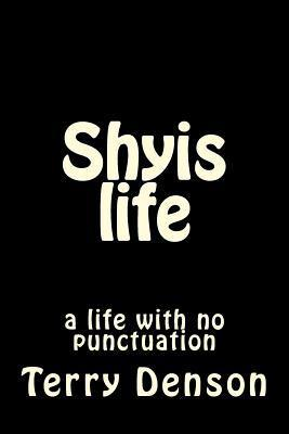 Shyis Life Terry Wayne Denson