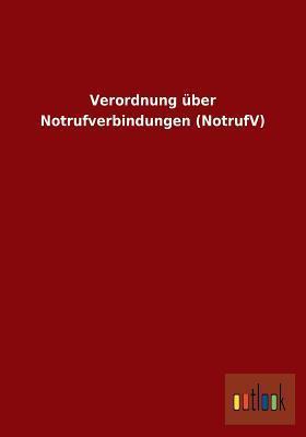 Verordnung Uber Notrufverbindungen (Notrufv) Anonymous