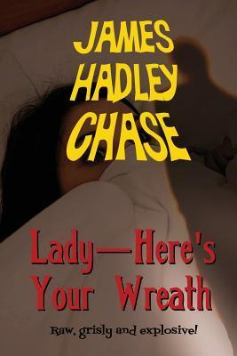 Lady-Heres Your Wreath  by  James Hadley Chase
