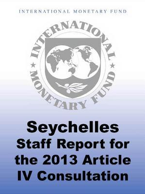 Seychelles: 2013 Article IV Consultation, Seventh Review Under the Extended Arrangement and Request for Modification of Performance Criterion International Monetary Fund