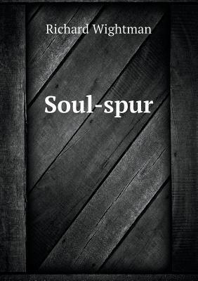 Soul-Spur  by  Richard Wightman