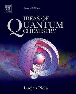 Ideas of Quantum Chemistry, Second Edition  by  Lucjan Piela