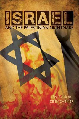 ISRAEL and the Palestinian nightmare: 3rd Edition  by  ZeEv Shemer