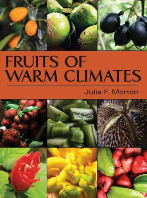 Fruits of Warm Climates Julia F. Morton