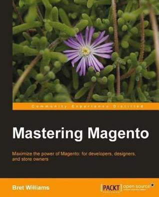 Mastering Magento Bret Williams