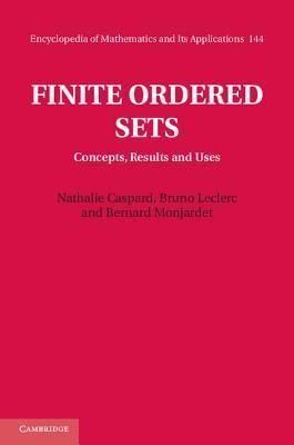 Finite Ordered Sets: Concepts, Results and Uses  by  Nathalie Caspard