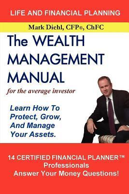The Wealth Management Manual  by  Mark Diehl
