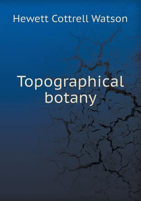 Topographical Botany  by  Hewett Cottrell Watson