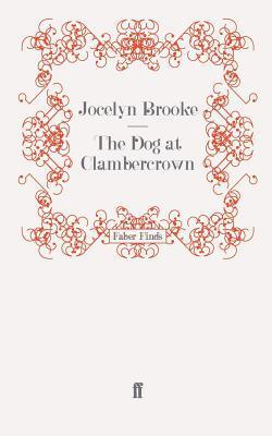 The Dog at Clambercrown Jocelyn Brooke