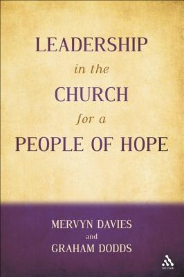 Leadership in the Church for a People of Hope  by  Mervyn Davies