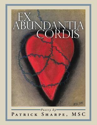 Ex Abundantia Cordis  by  Patrick Sharpe