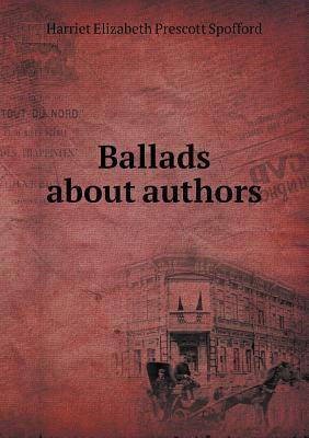 Ballads about Authors  by  Edmund Henry Garrett