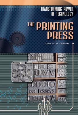The Printing Press Samuel Willard Crompton