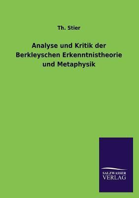 Analyse Und Kritik Der Berkleyschen Erkenntnistheorie Und Metaphysik Th Stier