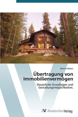 Ubertragung Von Immobilienvermogen  by  Weber Martin