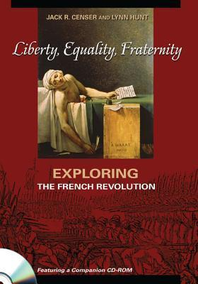 Liberty, Equality, Fraternity - CL  by  Jack R. Censer