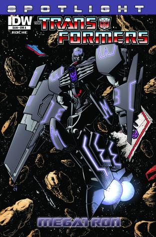 The Transformers Spotlight: Megatron Nick Roche