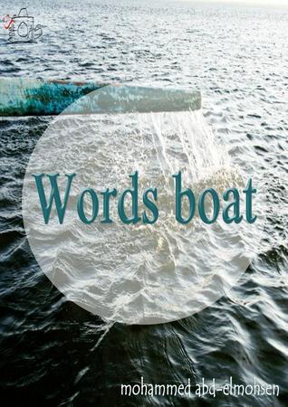 Words Boat  by  Mohammed Abdel-Mohsen
