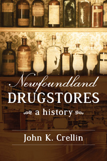 Newfoundland Drugstores: A History  by  John K. Crellin