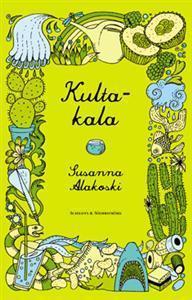Kultakala  by  Susanna Alakoski