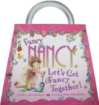 Fancy Nancy: Lets Get Fancy Together! Jane OConnor
