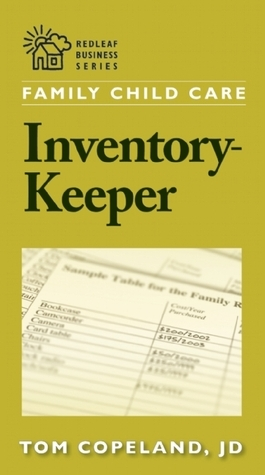 Family Child Care Inventory-Keeper: The Complete Log for Depreciating and Insuring Your Property Tom Copeland