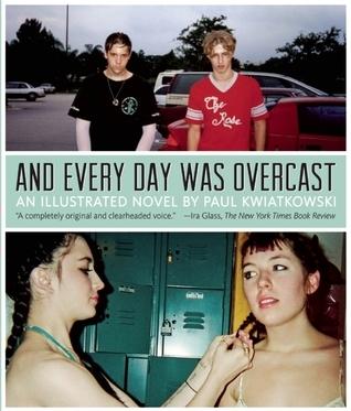 And Every Day Was Overcast  by  Paul Kwiatkowski