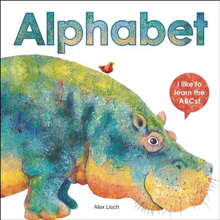 Alphabet: I like to Learn the ABCs! Alex A. Lluch