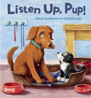Listen up, Pup!  by  Steve Smallman