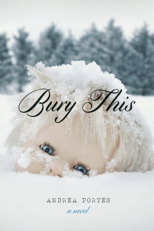 Bury This  by  Andrea Portes