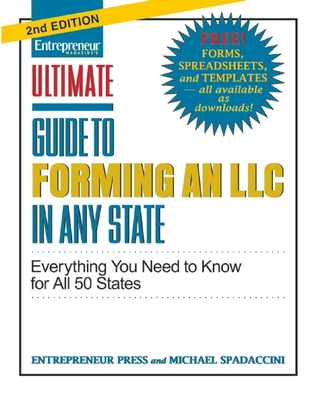 Ultimate Guide to Forming an LLC In Any State: Everything You Need to Know  by  Michael Spadaccini