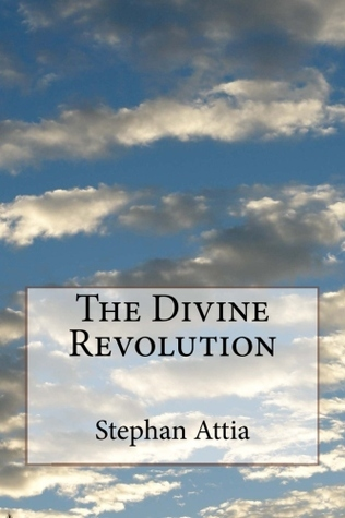 The Divine Revolution  by  Stephan Attia