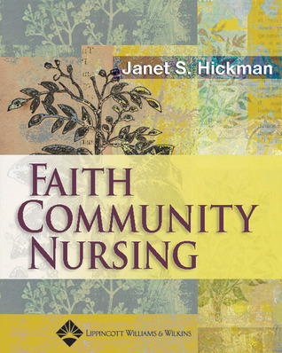 Faith Community Nursing  by  Janet Susan Hickman