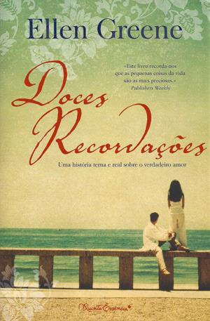 Doces Recordações  by  Ellen Greene