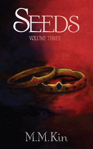 Seeds Volume Three (Seeds, #3)  by  M.M. Kin
