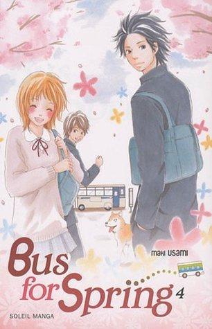 Bus For Spring - Tome 04 Maki Usami