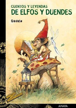 Cuentos Y Leyendas De Elfos Y Duendes  by  Gudule