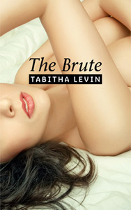 The Brute (Bad Boys, #1)  by  Tabitha Levin