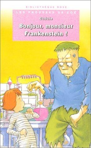 Bonjour Monsieur Frankenstein (Zoé la Trouille, #14) Gudule