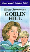 Goblin Hill  by  Essie Summers